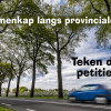 Petitie tegen bomenkap langs provinciale wegen